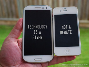 Technology is a given, not a debate.